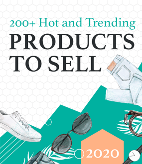 200 Hot and Trending Products to Sell in 2020